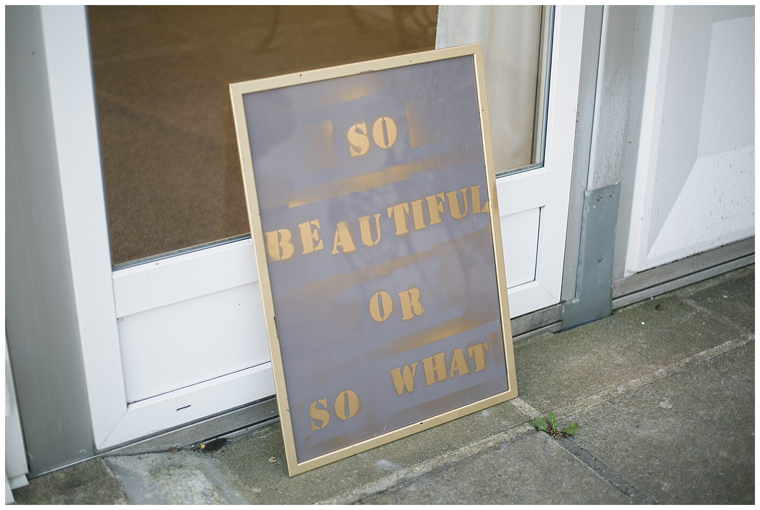 Gold spray painted sign - so beautiful or so what